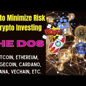 CRYPTO INVESTMENT RISK MANAGEMENT: The Dos  DOGECOIN, BITCOIN, VECHAIN, CARDANO ADA.