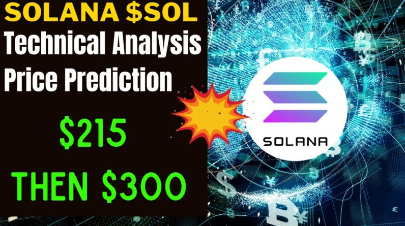 SOLANA PRICE ALERT, PREDICTION & ANALYSIS! SOLANA $SOL IS HEADING TO $215 AND THEN $300.